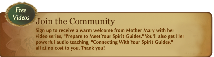 Join the Beloved Publications Community and receive a warm welcome in the form of an audio download of Mother Mary's insightful teaching on the chakras, or energy centers, in your body.